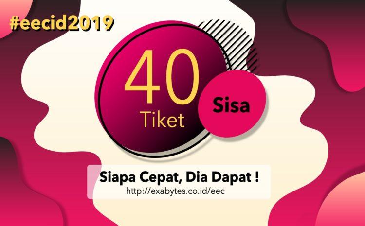 tiket eec 2019 sisa 40 lagi